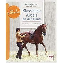Die Reitschule Arbeiten mit Ponys erziehen-motovieren-fördern Handbuch//Ratgeber