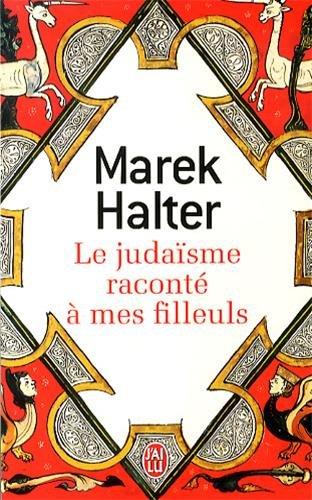 Le judaïsme raconté à mes filleuls par Marek Halter