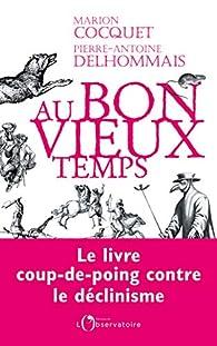 Au bon vieux temps par Pierre-Antoine Delhommais