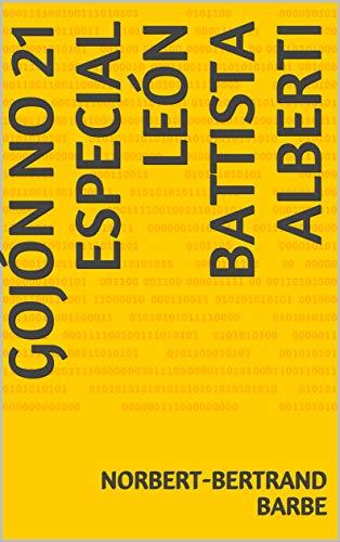 Gojón No 21 Especial León Battista Alberti por Norbert-Bertrand Barbe