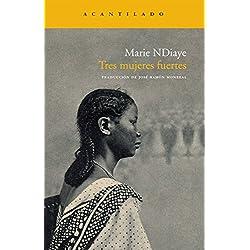 Tres mujeres fuertes (Narrativa del Acantilado) Premio Goncourt 2009