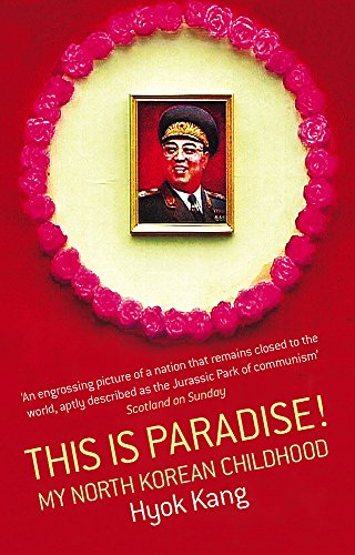 This Is Paradise!: My North Korean Childhood por Hyok Kang