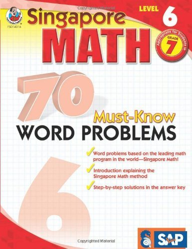 Singapore Math 70 Must-Know Word Problems Level 6, Grade 7 (June 15, 2009) Paperback