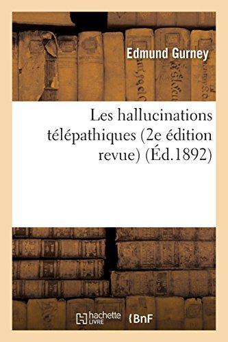 Les hallucinations télépathiques (2e édition revue)