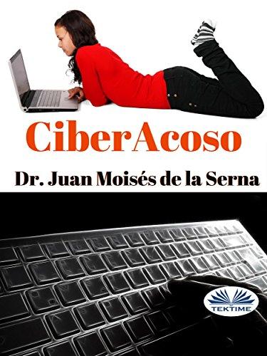 CiberAcoso: Cuando el acosador se introduce por el ordenador por Juan Moisés de la Serna