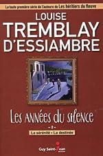 Les années du silence 02 La sérinité - La destinée de Louise Tremblay-D'Essiambre (10 juin 2014) Broché
