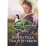 Promise for Tomorrow, A (Ribbons of Steel) by Pella, Judith, Peterson, Tracie (2010) Paperback