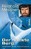 Der nackte Berg: Nanga Parbat - Bruder, Tod und Einsamkeit von Reinhold Messner