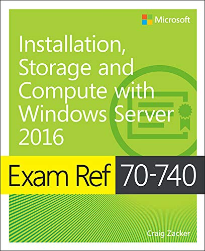 Exam Ref 70-740 Installation, Storage and Compute with Windows Server 2016 (English Edition) por Craig Zacker