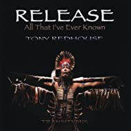 Release (All That I've Ever Known)