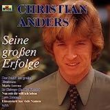 Songtexte von Christian Anders - Seine großen Erfolge
