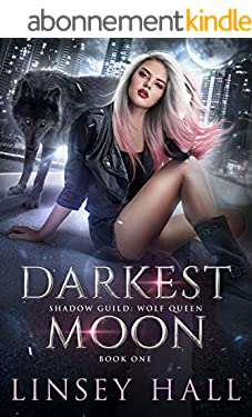 Darkest Moon (Shadow Guild: Wolf Queen Book 1) (English Edition)