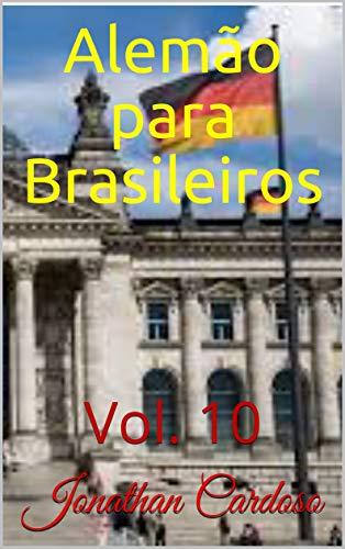 Alemão para Brasileiros: Vol. 10 (Portuguese Edition)