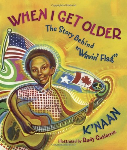 when-i-get-older-the-story-behind-wavin-flag-by-knaan-sol-sol-2012-hardcover