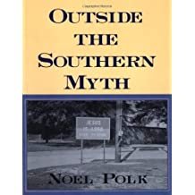 Outside the Southern Myth by Noel Polk (1997-09-01)