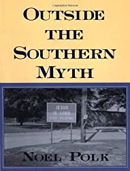 Outside the Southern Myth by Noel Polk (1997-09-01)