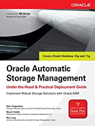 Oracle Automatic Storage Management: Under-the-Hood & Practical Deployment Guide