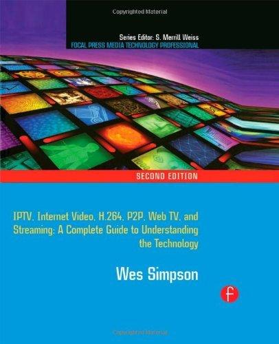 Video Over IP: IPTV, Internet Video, H.264, P2P, W...