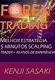 FOREX TRADING MELHOR ESTRATÉGIA SCALPING 5 MINUTOS: Trader com Mais de 40 Anos de Experiência, Intraday Trading System  (Portuguese Edition)