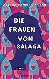 Buchinformationen und Rezensionen zu Die Frauen von Salaga: Roman von Ayesha Harruna Attah