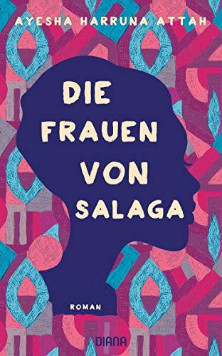 Buchseite und Rezensionen zu 'Die Frauen von Salaga: Roman' von Ayesha Harruna Attah