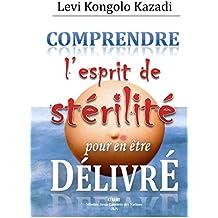 Comprendre l'esprit de stérilité pour en être délivré: Il est possible de vaincre la stérilité (Allô grossesse t. 1)