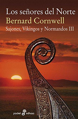 Los señores del Norte (III) (Sajones, vikingos y normandos) por Bernard Cornwell