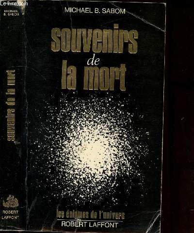 SOUVENIRS DE LA MORT par Sabom Michael G.