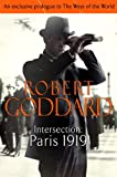 Intersection: Paris, 1919 (An exclusive prologue to The Ways of the World) (The Wide World)