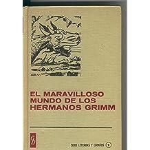 Coleccion Historia Seleccion: El maravilloso mundo de los hermanos Grimm