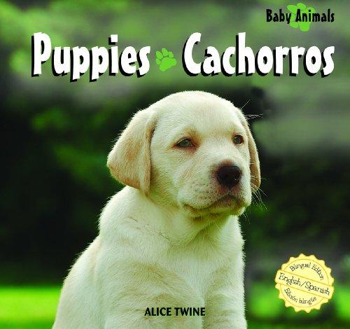 Puppies/Cachorros (Baby Animals/Animales Bebé) por Alice Twine