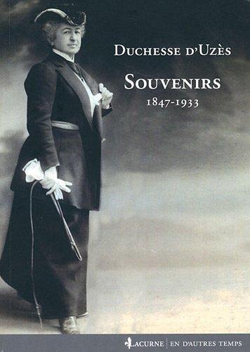 Duchesse d'Uzs  : Souvenirs 1847-1933