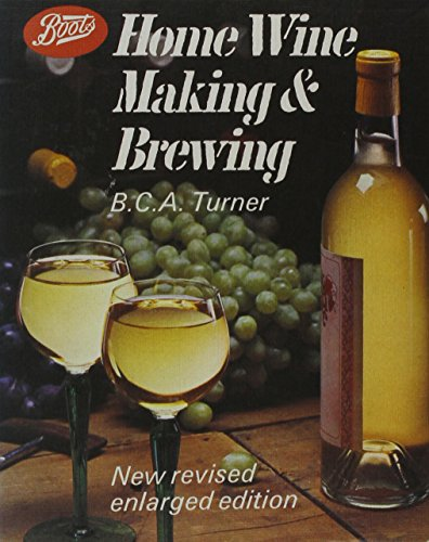 Boots Home Wine Making & Brewing : New Revised, Enlarged Edition