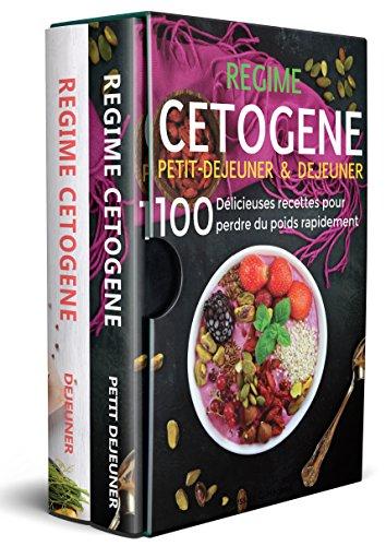 Couverture du livre Régime Cétogène: 100 Délicieuses Recettes pour Perdre du Poids Rapidement – Petit Déjeuner & Déjeuner