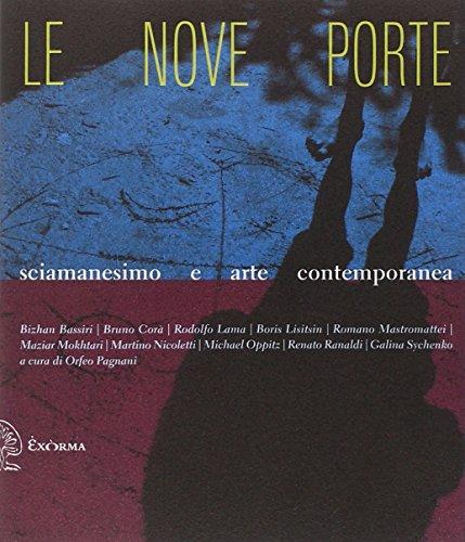 Le nove porte. Sciamanesimo e arte contemporanea. Ediz. illustrata