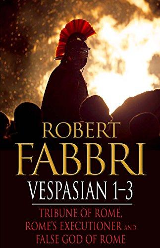 Vespasian 1-3: Tribune of Rome, Rome's Executioner, False God of Rome (Vespasian Bundle) (English Edition)