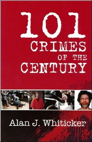 101 Crimes of the Century by Alan J. Whiticker (2008-05-06)