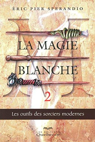 MAGIE BLANCHE T2 3ED par ERIC PIER SPERANDIO