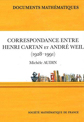 Correspondance entre Henri Cartan et Andr Weil (1928-1991)