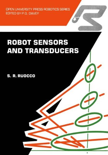 Robot sensors and transducers (Open University Press Robotics Series)