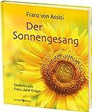 Franz von Assisi - Der Sonnengesang: Gedeutet von Franz Josef Kröger
