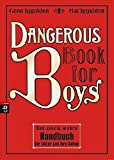 Dangerous Book for Boys: Das einzig