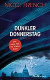 Dunkler Donnerstag: Thriller - Der neue Fall für Frieda Klein Bd.4 (Psychologin Frieda Klein als Ermittlerin)