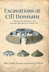 Excavations at Cill Donnain: A Bronze Age Settlement and Iron Age Wheelhouse in South Uist (Sheffield Environmental and Archaeological Research Campaign in the Hebrides) by Mike Parker Pearson (2014-09-09)