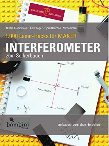 Interferometer zum Selberbauen (1.000 Laser-Hacks für Maker / aufbauen · verstehen · forschen)