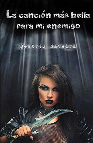 La canción más bella para mi enemigo (Canciones de Sangre nº 2) par Beatriz Naveira