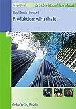 Image de Produktionswirtschaft: Reihe: Betriebswirtschaftliche Module