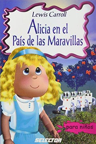 Alicia En El Pais De Las Maravillas /  Alice's Adventures in Wonderland (Clasicos para Ninos) por Carroll Lewis