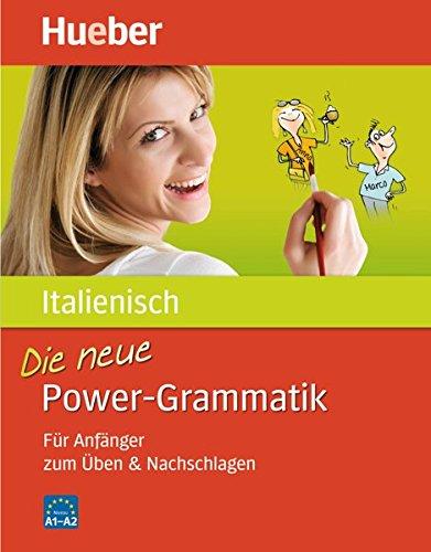 Die neue Power-Grammatik Italienisch: Für Anfänger zum Üben & Nachschlagen / Buch