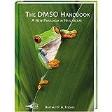 The DMSO Handbook: A New Paradigm in Healthcare
